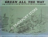 Green All The Way and other ballards of the steam age by GOULDER, Dave