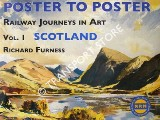 Poster to Poster - Railway Journeys in Art - Volume 1: Scotland by FURNESS, Richard