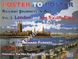 Poster to Poster - Railway Journeys in Art - Volume 5: London and the South-East by FURNESS, Richard