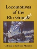 Book cover of Locomotives of the Rio Grande - A Detailed Locomotive Roster of The Rio Grande System 1871 - 1980 by ALBI, Charles