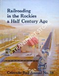 Railroading in the Rockies a Half Century Ago by ALBI, Charles; HAUCK, Cornelius W. & JONES, William C. (eds.)