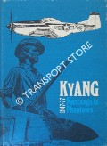 Book cover of KyANG Mustangs to Phantoms 1947-77 - The story of the first 30 years of the Kentucky Air National Guard by ARMSTRONG, Lt. Col. Donald & LONG, Col. James S. (eds)