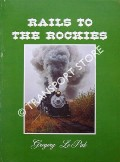 Rails to the Rockies by LE PAK, Greory