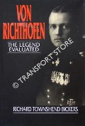 Von Richthoven - The Legend Evaluated by BICKERS, Richard Townshend