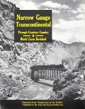 Narrow Gauge Transcontinental - Through Gunnison Country & Black Canon Revisited by CHAPPELL, Gordon & HAUCK, Cornelius W.
