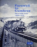 Farewell to Cumbres - Denver & Rio Grande 1880 - 1970 by CHAPPELL, Gordon