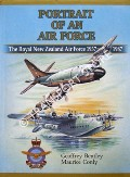 Portrait of an Air Force - The Royal New Zealand Air Force 1937 - 1987 by BENTLEY, Geoffrey & CONLY, Maurice