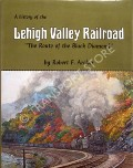 A History of the Lehigh Valley Railroad  by ARCHER, Robert F.