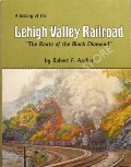 Book cover of A History of the Lehigh Valley Railroad  by ARCHER, Robert F.