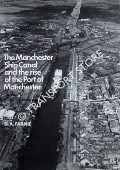 Book cover of The Manchester Ship Canal and the rise of the Port of Manchester 1894 - 1975 by FARNE, D. A.