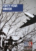 Image of Forty-Year Winter - A Companion to the Royal Air Force Museum's National Cold War Exhibition by Royal Air Force Museum
