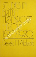 Studies in British Transport History 1870 - 1970 by ALDCROFT, Derek H.