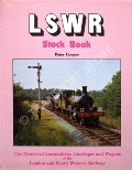 LSWR Stock Book - The Preserved Locomotives, Carriages and Wagons of the London and South Western Railway by COOPER, Peter