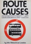 Route Causes - A Guide to Participation in Public Transport Plans by ABBISS, John & LUMSDEN, Les