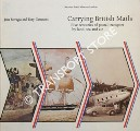 Carrying British Mails - Five Centuries of Postal Transport by Land, Sea and Air by FARRUGIA, Jean & GAMMONS, Tony