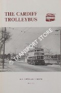 The Cardiff Trolleybus 1942 - 1970 by BOWEN, D.G. & CALLOW, J.