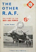 The Other RAF - The Story of the Red Air Force by HOWARD, John