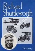 Richard Shuttleworth - His Thirty One Mettlesome Years by GUTTERY, T.E.