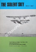 The Solent Sky - A local history of aviation from 1908 to 1946 with special reference to Southampton (Eastleigh) Airport by NEW, Peter T.