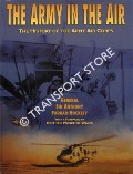 The Army in the Air - The History of the Army Air Corps by FARRAR-HOCKLEY, Anthony