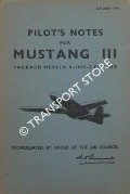 Pilot's Notes for Mustang III - Packard Merlin V-1650-3 Engine by Air Ministry