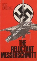 The Reluctant Messerschmitt by EVERSON, Don