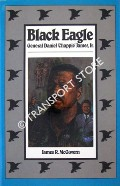 Black Eagle - General Daniel 'Chappie' James by McGOVERN, James R.