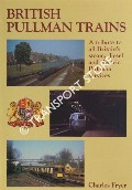 Book cover of British Pullman Trains - A tribute to all Britain's steam, diesel and electric Pullman services by FRYER, Charles