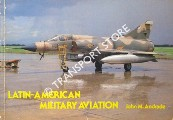Latin-American Military Aviation by ANDRADE, John M.