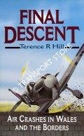 Final Descent - Air Crashes in Wales and the Borders by HILL, Terence R.
