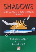 Shadows - Airlift and Airwar in Biafra and Nigeria 1967 - 1970 by DRAPER, Michael I.