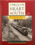 Through the Heart of the South - The Seaboard Air Line Railroad Story by JOHNSON, Robert Wayne