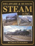 Delaware & Hudson Steam in Color  by YUNGKURTH, Chuck