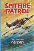 Spitfire Patrol by GRAY, Group Captain Colin