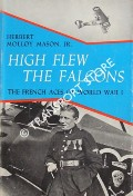 High Flew the Falcons - The French Aces of World War I by MASON, Herbert Molloy
