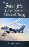 Sabre Jets Over Korea: A Firsthand Account by EVANS, Douglas K.