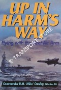 Up In Harm's Way - Flying with the Fleet Air Arm by CROSLEY, Commander R. 'Mike'
