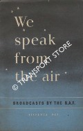 We Speak From The Air - Broadcasts by the RAF by Air Ministry