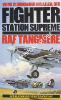 Fighter Station Supreme - RAF Tangmere by ALLEN, Wing Commander Dizzy