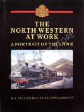 The North Western at Work - A Portrait of the LNWR by HENDRY, Dr. R. Preston & R. Powell