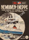 Newhaven-Dieppe - From Paddle to Turbine, a story of the service and steamers by BAILEY, Peter S.