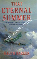 That Eternal Summer - Unknown Stories from the Battle of Britain by BARKER, Ralph