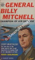 General Billy Mitchell - Champion of Air Defense by BURLINGAME, Roger