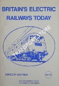 Britain's Electric Railways Today - A Centenary Review of Present Day Practice by FREW, Iain