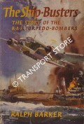 The Ship-Busters - The Story of the RAF Torpedo-Bombers by BARKER, Ralph