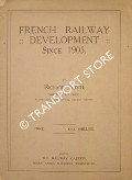 French Railway Development since 1905 / Les Chemins de Fer Francais depuis 1905 by BLOCH, Richard