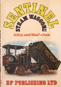 Book cover of Sentinel Steam Wagons by Alley & MacLellan Ltd.
