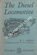 The Diesel Locomotive by ASTON, R. L.