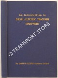 An Introduction to Diesel-Electric Traction Equipment by English Electric Company