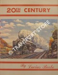 20th Century - The Greatest Train in the World by BEEBE, Lucius
